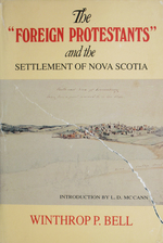 The Foreign Protestants & the Settlement of Nova Scotia by W. P. Bell