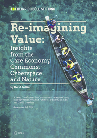 Re-imagining value : insights from the care economy, commons, cyberspace and nature