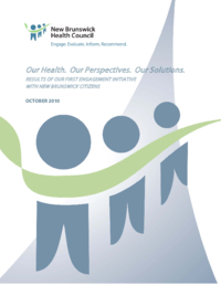Our health, our perspectives, our solutions : results of our first engagement initiative with New Brunswick citizens